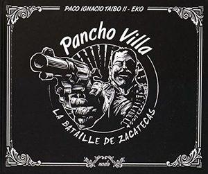 Pancho Villa, la bataille de Zacatecas