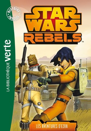Star Wars Rebels (Bibliothèque verte)