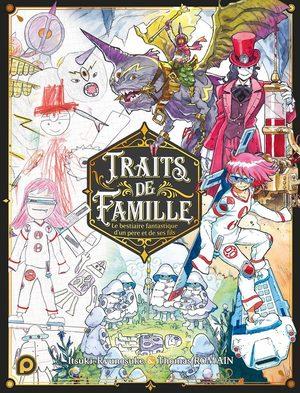 Traits de famille, Le bestiaire fantastique d'un père et de ses fils Livre illustré