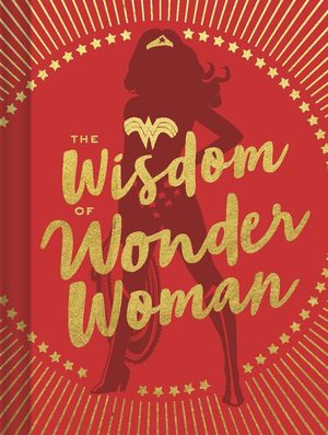 Wonder Woman - The Wisdom of Wonder Woman