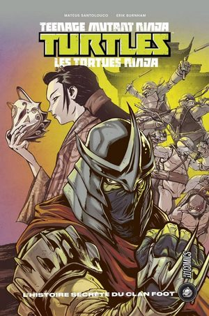 Teenage Mutant Ninja Turtles - L'Histoire Secrète du Clan Foot