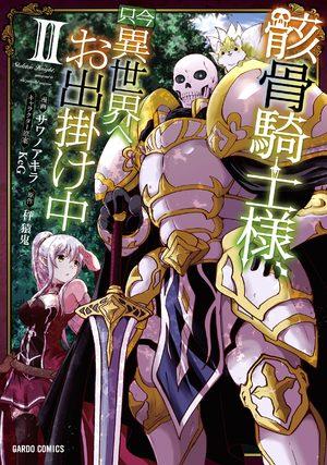 Gaikotsu Kishi-sama Tadaima Isekai e o Dekake-chuu