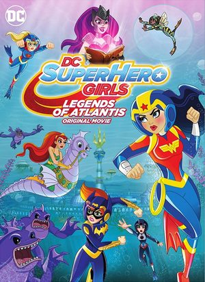 DC Super Hero Girls : La Légende de l'Atlantis