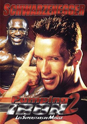 Pumping iron 2 - Les superstars du muscle