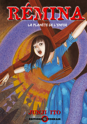 Rémina, la Planète de l'Enfer [Junji Ito Collection n°1] Manga