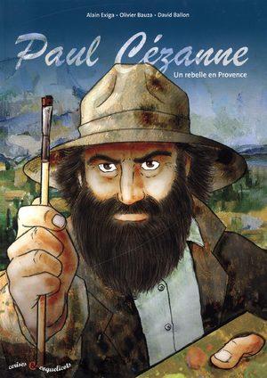 Paul Cézanne - Un rebelle en Provence