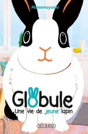 Globule - Une vie de jeune lapin