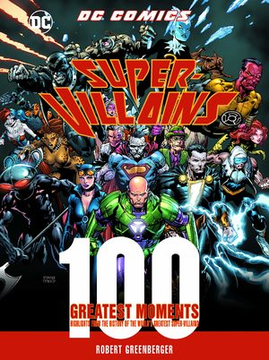 DC Comics Super-Villains - 100 Greatest Moments