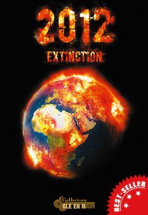 2012 : Extinction