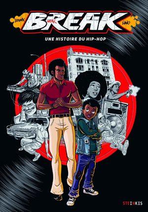 Break - Une histoire du Hip-Hop