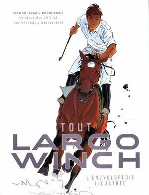 Tout Largo Winch l'Encyclopédie illustrée