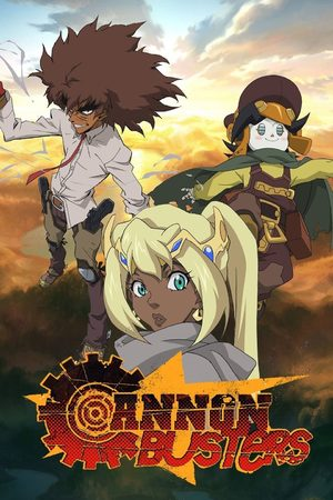 Cannon Busters Série TV animée