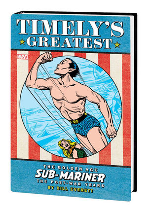 Timely's Greatest: The Golden Age Sub-Mariner by Bill Everett - The Post-War Years