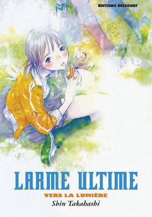 Larme ultime - Vers la lumière Manga