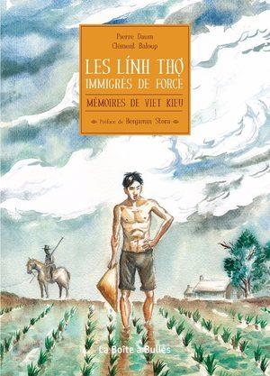 Mémoires de Viet Kieu  - Les Linh Tho, immigrés de force
