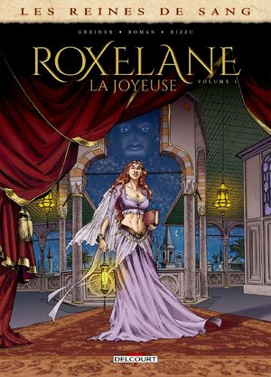 Les reines de sang - Roxelane, la joyeuse