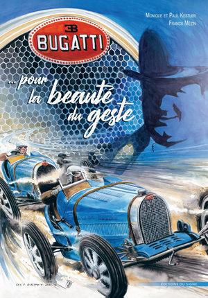 Bugatti ... pour la beauté du geste