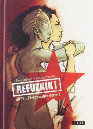 Refuznik ! - URSS, l'impossible départ