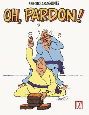 Oh, pardon !