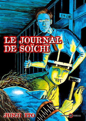 Le Journal de Soïchi [Junji Ito Collection n°4]