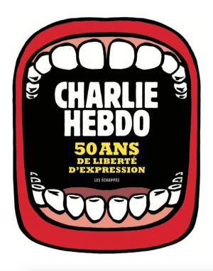 Charlie hebdo - 50 ans de liberté d'expression