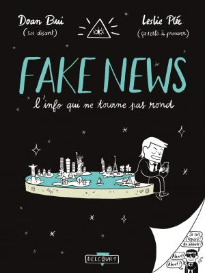 Fake news, l'info qui ne tourne pas rond