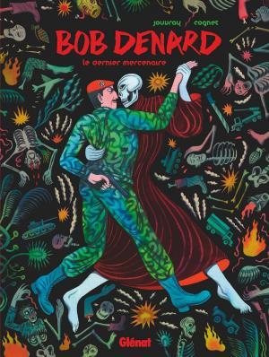 Bob Denard: Le dernier mercenaire