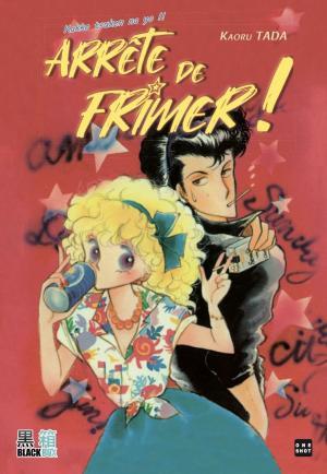 Arrête de frimer ! Manga