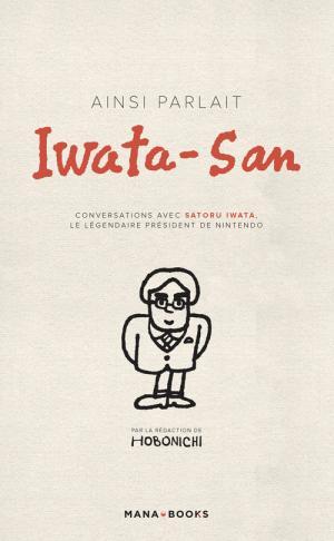 Ainsi parlait Iwata-San Roman