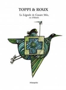 La légende de Conair Mór, roi d'Irlande Livre illustré