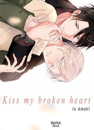Kiss my broken heart Manga
