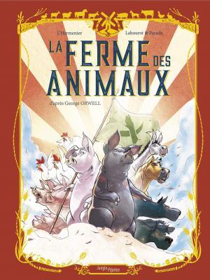 La ferme des animaux (L'Hermenier /  Labourot / Parada)