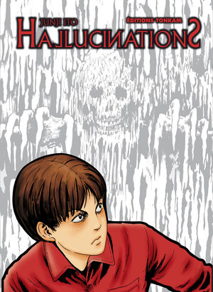 Hallucinations [Junji Ito Collection n°8]