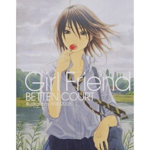 Betten Court - Girl Friend: illustrations 1996-2006 Artbook