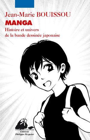 Manga - Histoire et Univers  de la Bande Dessinée Japonaise