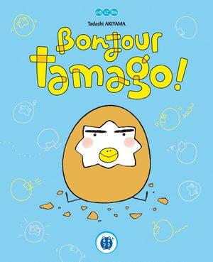 Bonjour Tamago ! Livre illustré