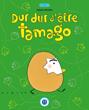 Dur Dur d'être Tamago Livre illustré