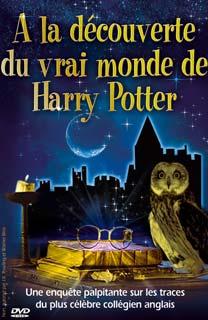 A la découverte du vrai monde de Harry Potter