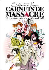 Carnets de Massacre, 13 contes Cruels du Grand Edo Manga