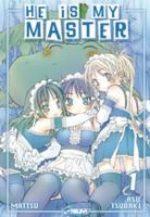 He is My Master T.1 Manga