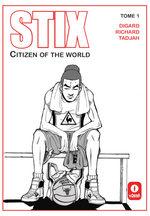 Stix - Citizen of the world 1 Global manga