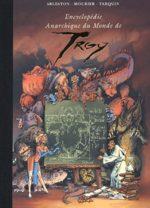 Encyclopédie anarchique du monde de Troy 3
