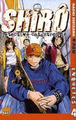 Shiro, Détective Catastrophe 4