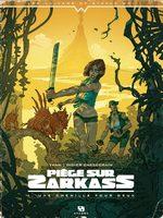 Piège sur Zarkass 1 BD
