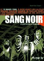 Sang noir - 1906, la catastrophe des Courrières BD