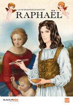La vie de Raffaello Santi, dit Raphael Manga
