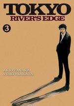 Tôkyô river's edge 3 Manga