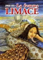 La Femme Limace [Junji Ito Collection n°6] Manga