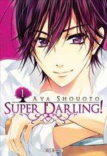 Super Darling ! T.1 Manga