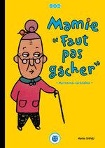 Mamie Faut pas gâcher 1 Livre illustré
